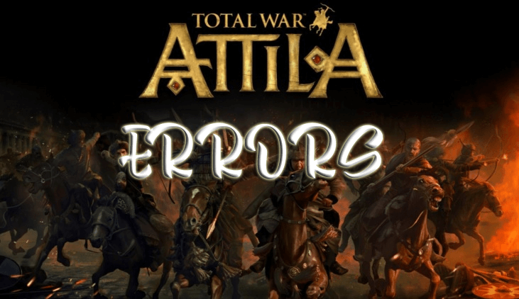 How to Fix Total War ATTILA Errors: Unpacking Issue, Low FPS