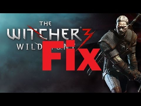 How to Fix the Witcher 3: Wild Hunt Errors, Crashes, Freezes