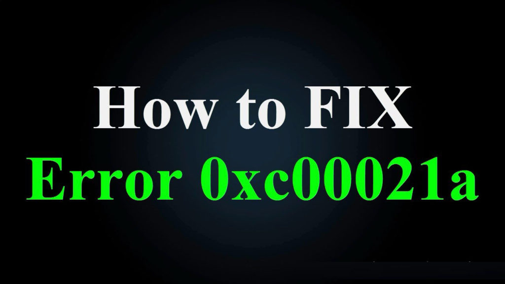 Top 6 Solutions to Fix Error 0xC000021A in Windows 10, 8