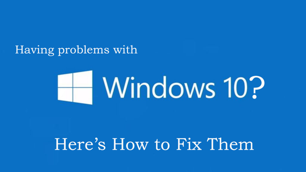Top 10 Windows 10 Installation Issues and their Fixes