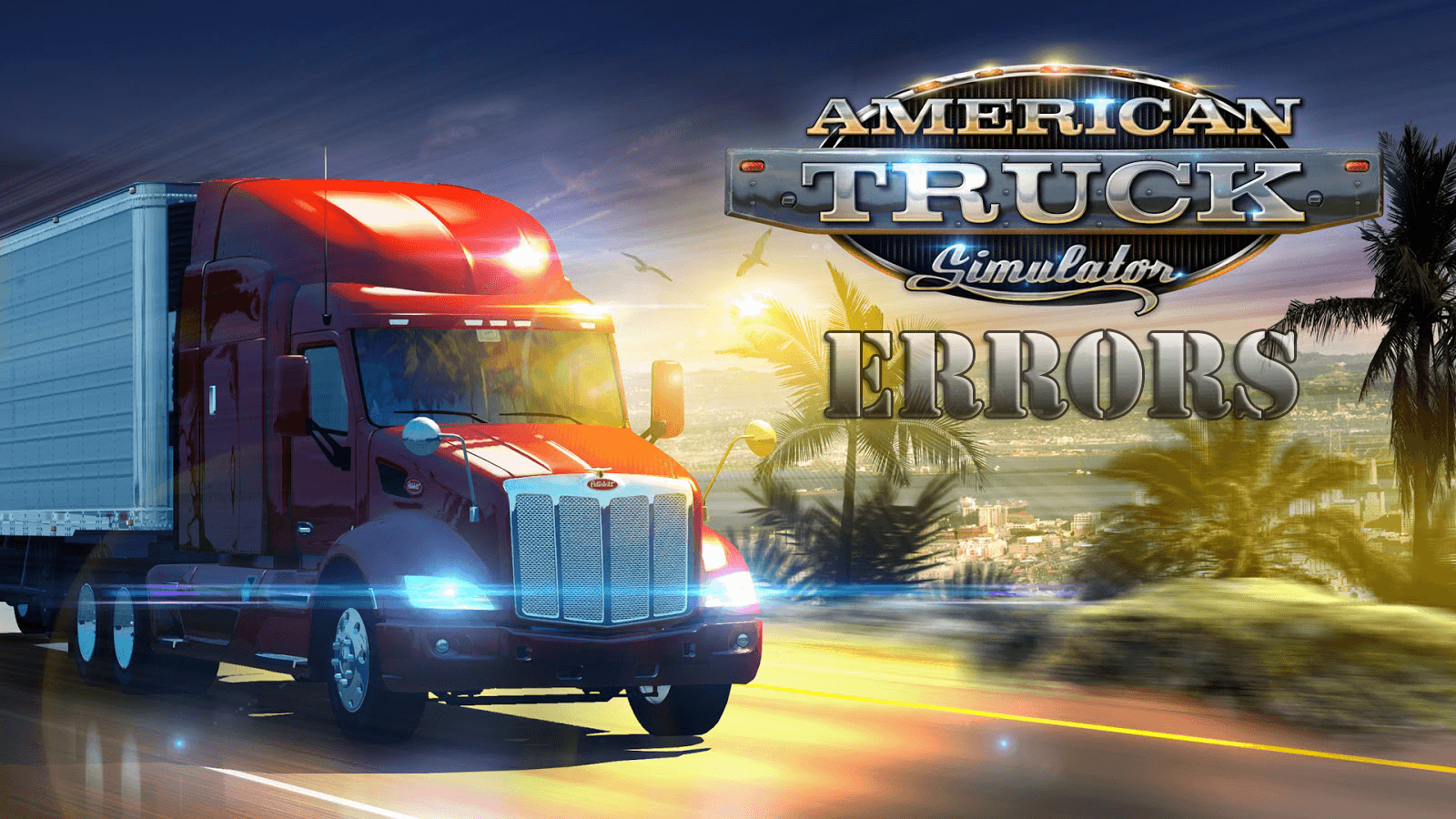 How to Fix American Truck Simulator Errors, Crashes, Not