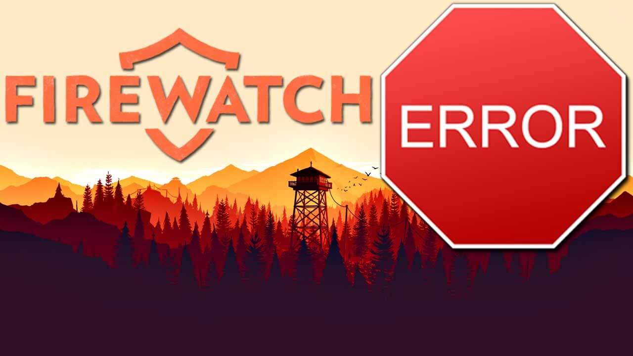 SOLVED: Firewatch Errors, Crashes, Performance: Lag, FPS Issues