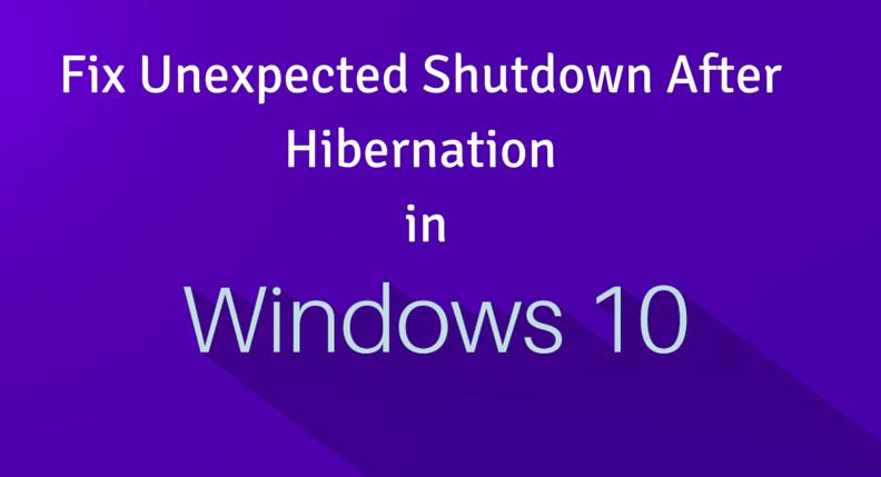 Fix Unexpected Shutdown after Hibernation in Windows 10 - Fix ...