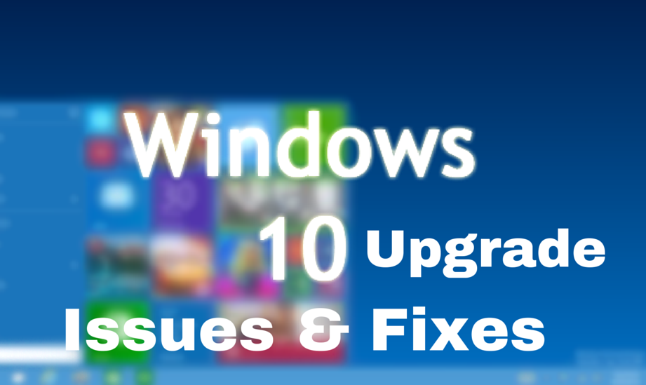 Windows 10 upgrade issues and their fixes