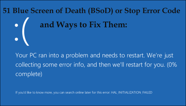 51 Blue Screen of Death (BSoD) or Stop Error Code and Ways to Fix