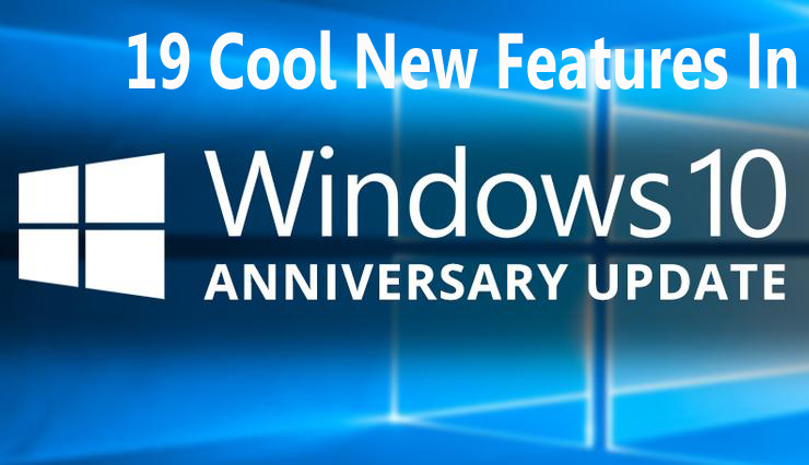 19-cool-new-features-in-windows-10-anniversary-update