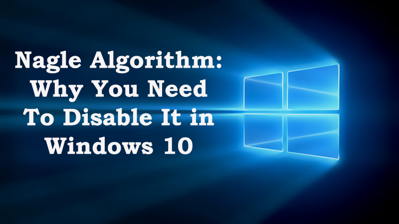 disable Nagle Algorithm in Windows 10