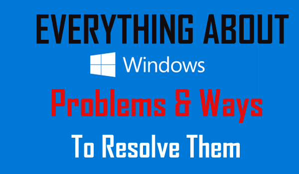 Secrets That Cause Windows System to Malfunction - Fix Related Issues & Errors
