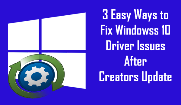 drivers issue in Creators update