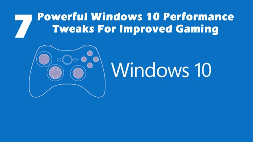 Windows-10-Performance-Tweaks-For-Improved-Gaming