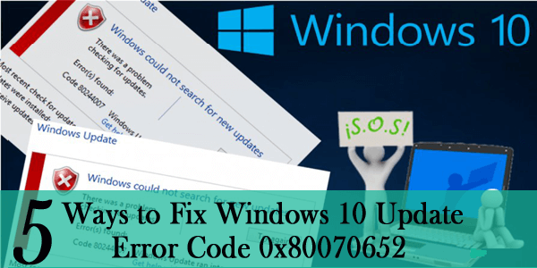 5 Methods to Fix Windows 10 Update Error 0x80070652