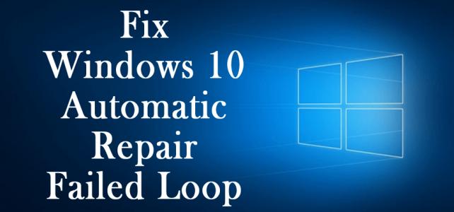 7 Tricks to Fix Windows 10 Automatic Repair Failed Loop