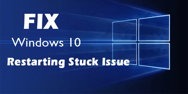 7 Working Solutions to Fix Windows 10 Restarting Stuck Issue