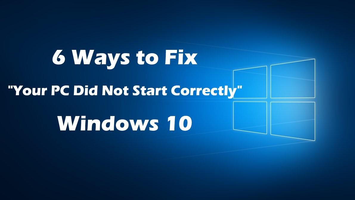 windows 10 not starting correctly