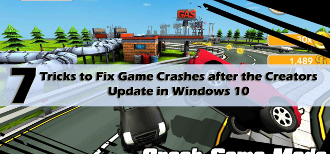 7 Tricks to Fix Game Crashes after the Creators Update in Windows 10