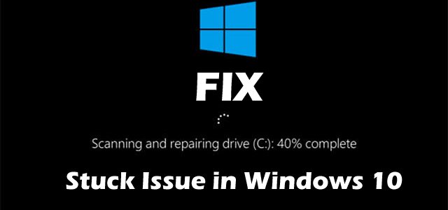 5 Methods to Fix Scanning and Repairing Drive Stuck Issue for Windows 10