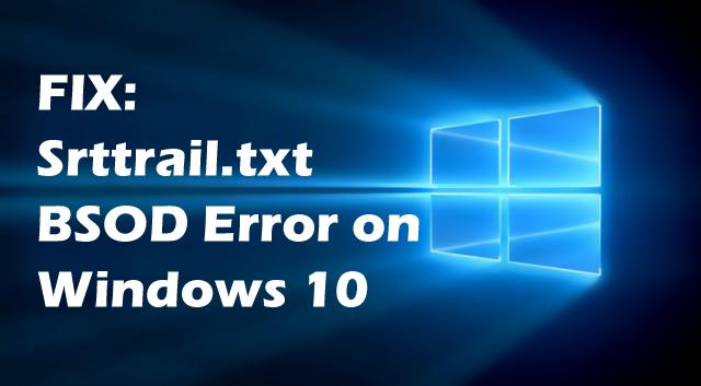Srttrail.txt BSOD error