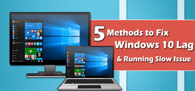 5 Methods to Fix Windows 10 Lag and Running Slow Issue
