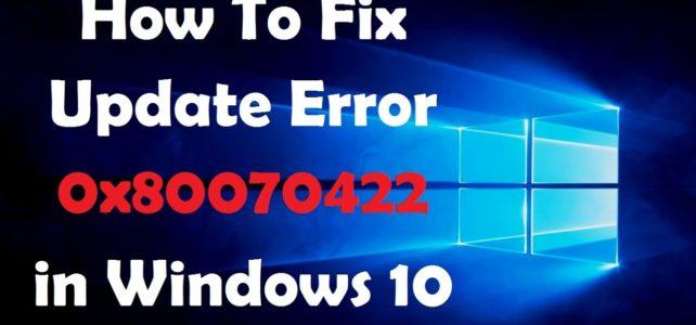 5 Methods to Fix Windows 10 Update Error 0x80070422