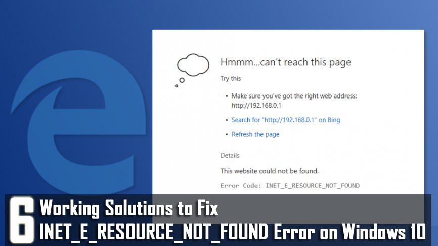 fix-error-INET_E_RESOURCE_NOT_FOUND-in-windows-10