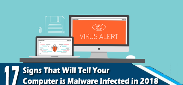 17 Signs That Will Tell Your Computer is Malware Infected in 2018