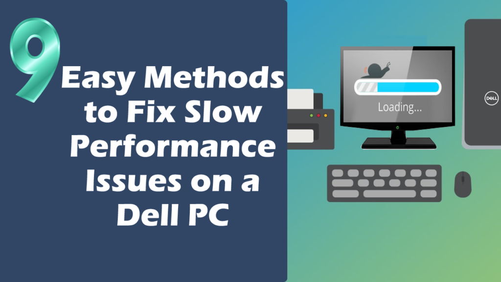 17 Easy Methods to Fix Slow Performance Issues on a Dell PC
