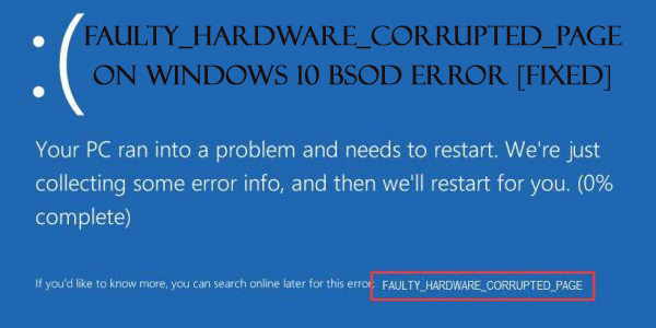 FAULTY_HARDWARE_CORRUPTED_PAGE on Windows 10 BSOD Error [Fixed]