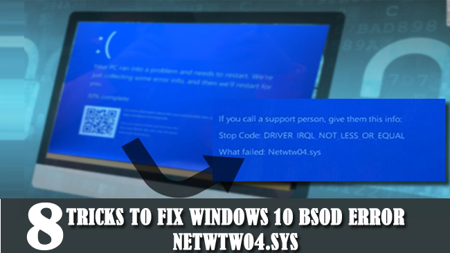 Top 8 Tricks to Fix Windows 10 BSOD Error Netwtw04 sys