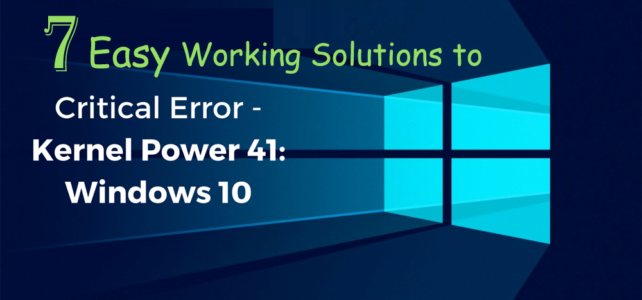 7 Easy Working Solutions to Fix Kernel Power 41 Critical Error on Windows 10