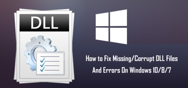 How to Fix Missing/Corrupt DLL Files And Errors On Windows 10/8/7