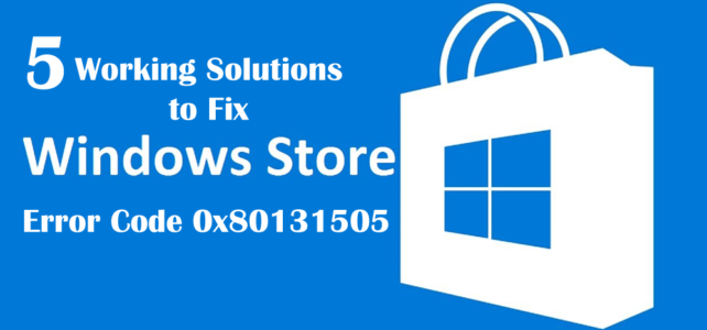 5 Working Solutions to Fix Windows Store Error Code 0x80131505