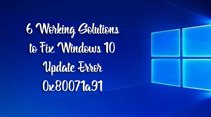 Windows 10 update error 0x80071a91