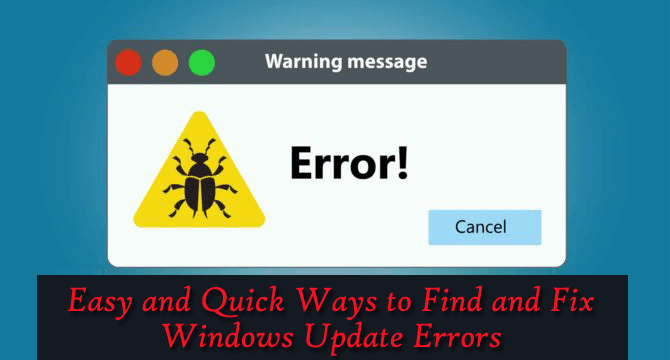 Easy And Quick Ways To Find And Fix Windows Update Errors