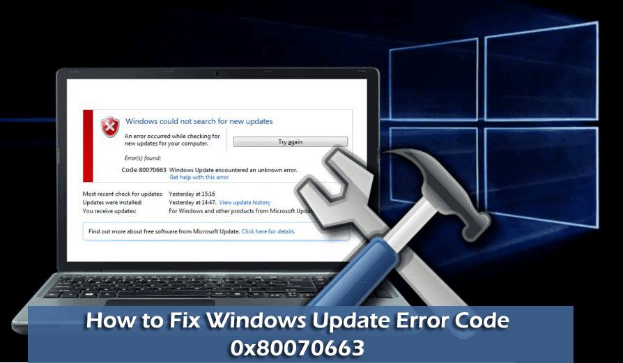 How to Fix Windows Update Error Code 0x80070663