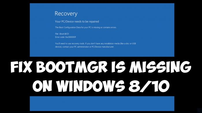 "Top 5 Solutions to Fix ""BOOTMGR is Missing"" on Windows 10, 8, 8.1 & 7"