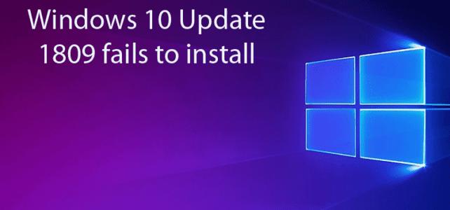 Windows 10 Update 1809 fails to install