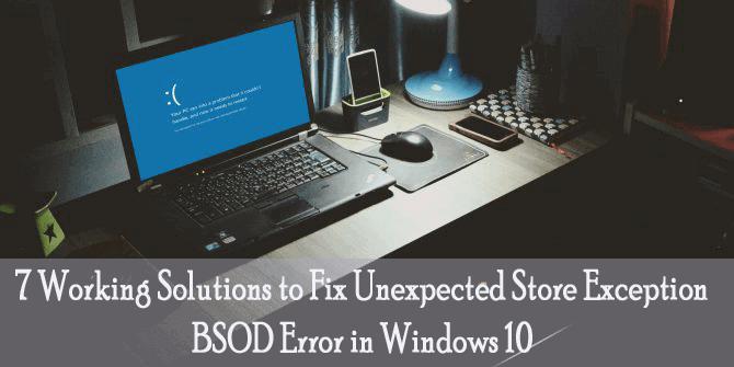 Windows 10 unexpected store exception error